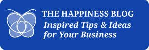 Happiness Blog Inspired Tips & Ideas for Your Business